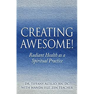 Creating Awesome!: Radiant Health as a Spiritual Practice