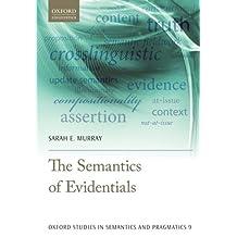 The Semantics of Evidentials (Oxford Studies in Semantics and Pragmatics)