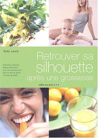 Retrouver sa silhouette après une grossesse par Sally Lewis