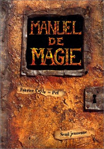 MANUEL DE MAGIE. A l'usage des apprentis enchanteurs de 1ère et 2ème année