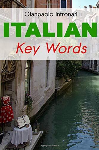 Italian Key Words: The Basic 2000 Word Vocabulary Arranged by Frequency, with Dictionaries (Oleander Language & Literature S.)