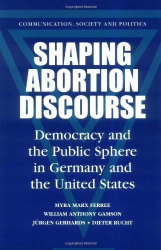 Shaping Abortion Discourse: Democracy and the Public Sphere in Germany and the United States (Communication, Society and Politics) by Myra Marx Ferree (2002-09-23)