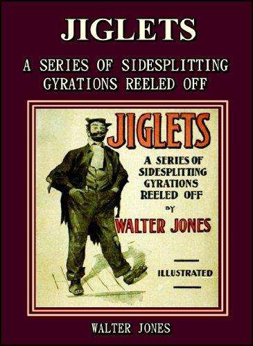 Jiglets : A series of sidesplitting gyrations reeled off (English Edition) (Media Gyration)