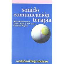 Sonido Comunicacion Terapia (Musica, Arte Y Proceso)