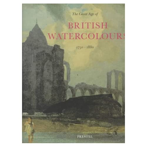 The great age of british watercolours. 1750-1880