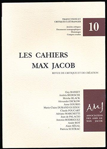 Les cahiers Max Jacob N 10, Automne 2010 : Dossier (Max Jacob : Traductions et critiques  l'tranger), Articles critiques - Introduction de Antonio Rodriguez (
