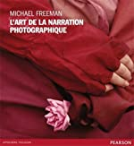 L'art de la narration photographique de Michael Freeman