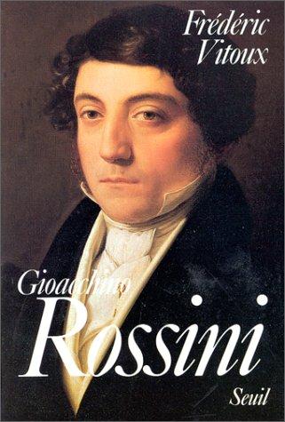 Gioacchino Rossini par Frédéric Vitoux