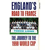 England's Road To France: The Journey To The 1998 World Cup