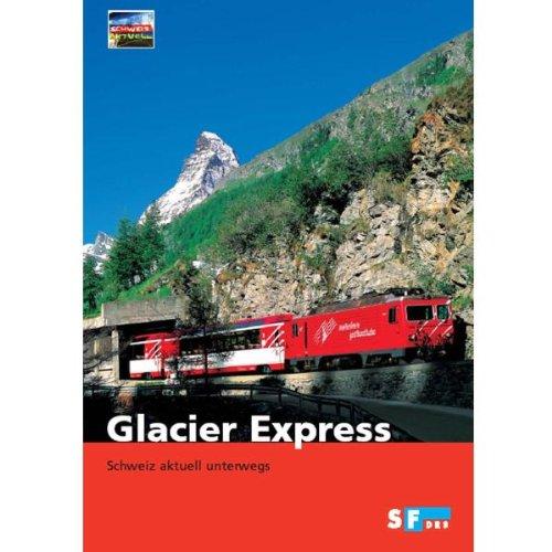 Glacier Express - Schweiz aktuell unterwegs