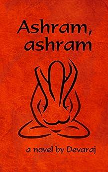Ashram, ashram by [Sandberg, Devaraj]