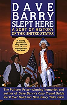Dave Barry Slept Here: A Sort of History of the United States par [Barry, Dave]