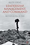 Leadership, Management and Command: Rethinking D-Day