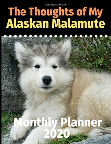 The Thoughts of My Alaskan Malamute: Monthly Planner