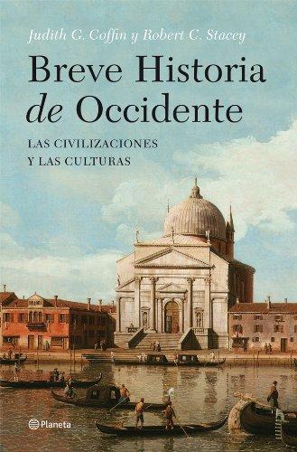Descargar Libro Breve historia de Occidente: Las civilizaciones y las culturas ((Fuera de colección)) de Judith Coffin