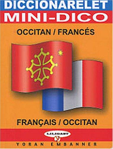 Mini-dictionnaire occitan français & français-occitan : Diccionarelet occitan-francés & francés-occitan par Erwan Lelièvre