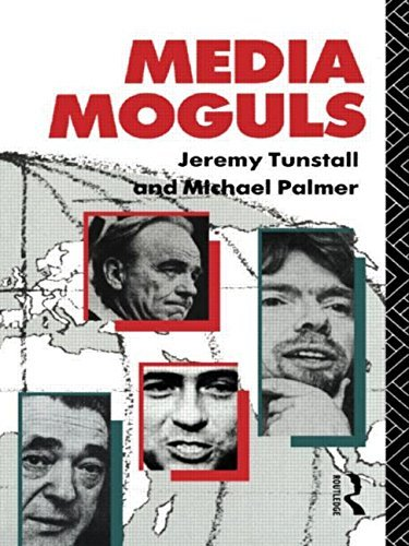 Media Moguls (Communication and Society) by Jeremy Tunstall (1991-12-12) par Jeremy Tunstall;Michael Palmer