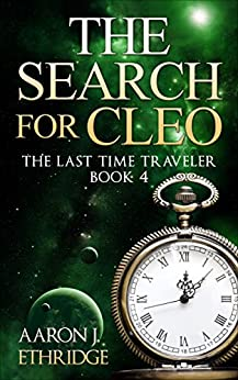 The Search for Cleo (The Last Time Traveler Book 4) (English Edition) par [Ethridge, Aaron J.]