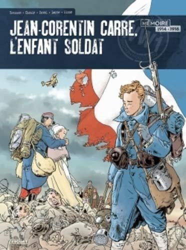 Jean-Corentin Carré, l'enfant soldat: Intégrale (PQ.MEMOIRE)