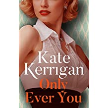 Only Ever You: A glamorous historical romance