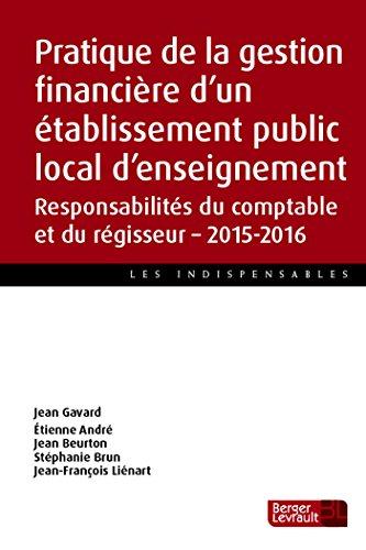 Pratique de la gestion financière d'un établissement public local d'enseignement : Responsabilités du comptable et du régisseur 2015-2016