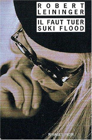 Il faut tuer Suki Flood