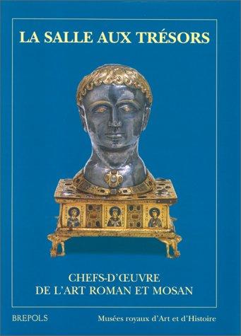 Salles aux trésors : chefs d'oeuvre de l'art roman et mosan
