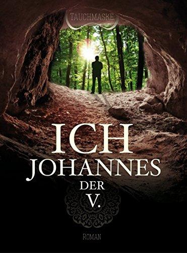 Buchseite und Rezensionen zu 'Ich, Johannes der V.: Teil 1' von Tauchmaske
