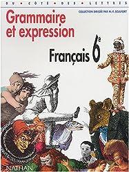 Français 6ème : Grammaire et expression (Du Cote des Let)
