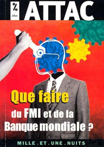 Que faire du FMI et de la Banque mondiale ?