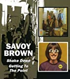 SAVOY BROWN/SHAKE DOWN, GETTING TO THE P