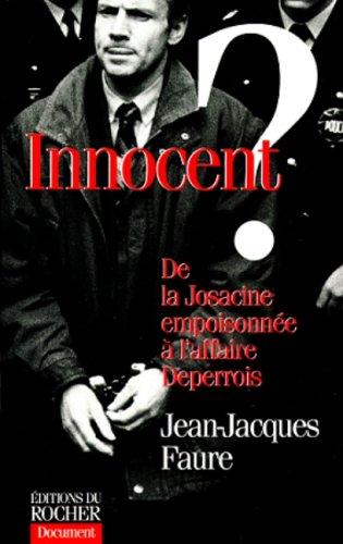 Innocent ? : De la Josacine empoisonnée à l'affaire Deperrois