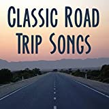 Classic Road Trip Songs: Best Driving Music for Your Car. Great Rock Anthems & Hits of the 70's 80's & 90's