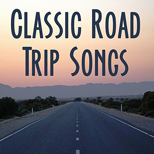 Classic Road Trip Songs: Best ...