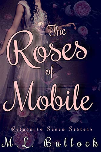 The Roses of Mobile (Return to Seven Sisters Book 1) (English Edition) Rose Mobile