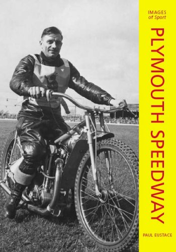 Plymouth Speedway: Images of Sport por Paul Eustace