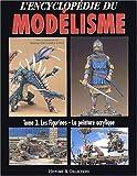 L'encyclopédie du modélisme - Tome 3, Les figurines, la peinture acrylique