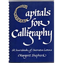 Capitals for Calligraphy: Source Book of Decorative Letters