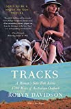 Tracks: A Woman's Solo Trek Across 1700 Miles of Australian Outback (Vintage Departures)