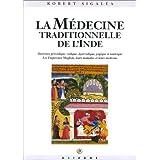 La médecine traditionnelle de l'Inde: Les doctrines prévédique, védique, âyurvédique, yogique et tantrique : les empereurs moghols, leurs maladies et leurs médecins