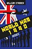 World War 1990: Anzacs (English Edition)