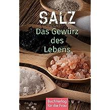 Salz: Das Gewürz des Lebens (Minibibliothek)