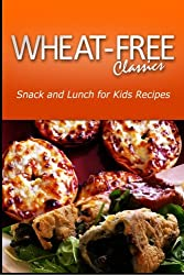 Wheat-Free Classics - Snack and Lunch for kids Recipes