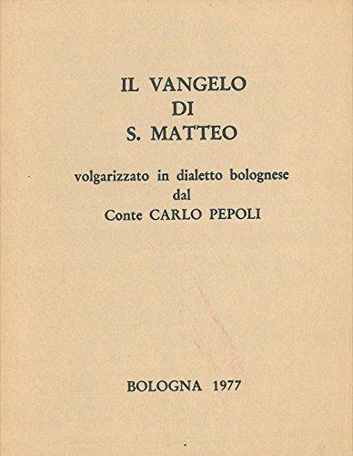 Il Vangelo di S. Matteo volgarizzato in dialetto bolognese.