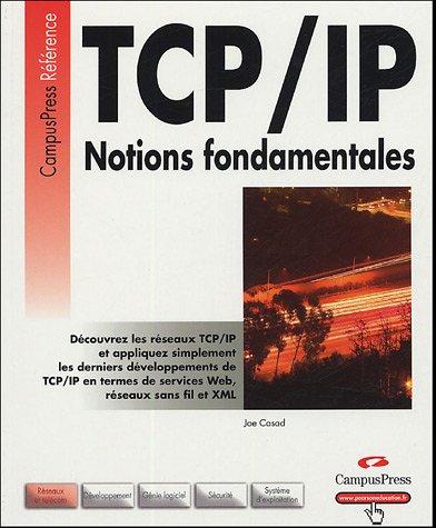 TCP/IP : Notions fondamentales par Joe Casad