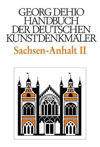 Handbuch der deutschen Kunstdenkmäler Sachsen-Anhalt Band II: Regierungsbezirke Dessau und Halle
