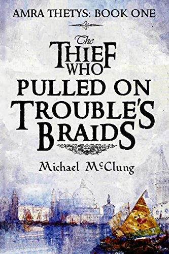 The Thief Who Pulled On Trouble's Braids (Amra Thetys Series Book 1) (English Edition)