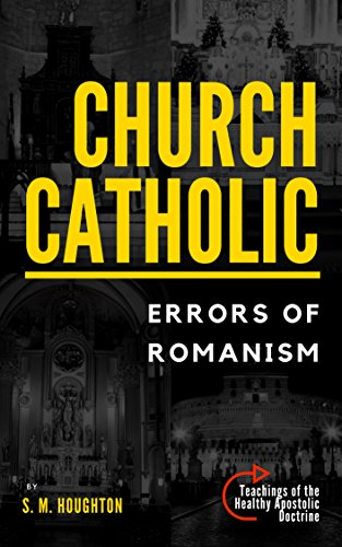 CHURCH CATHOLIC: ERRORS OF ROMANISM