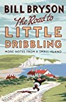 The Road to Little Dribbling: More Notes from a Small Island par Bryson