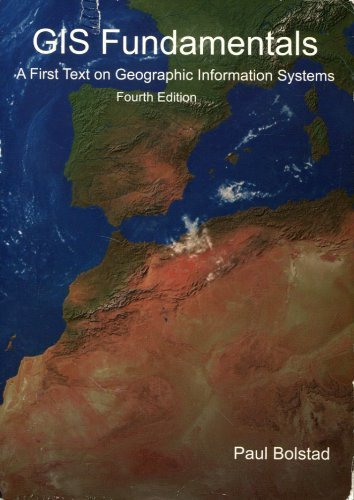 GIS Fundamentals: A First Text on Geographic Information Systems, 4th edition 4th by Bolstad, Paul (2012) Paperback